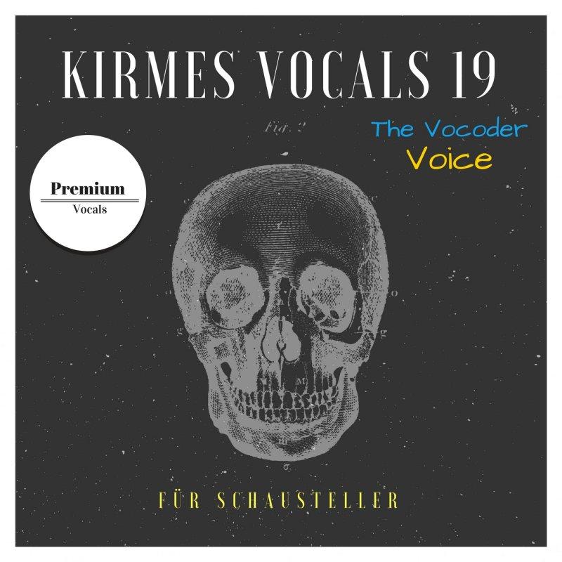 Kirmes Vocals 19 The Vocoder Voice