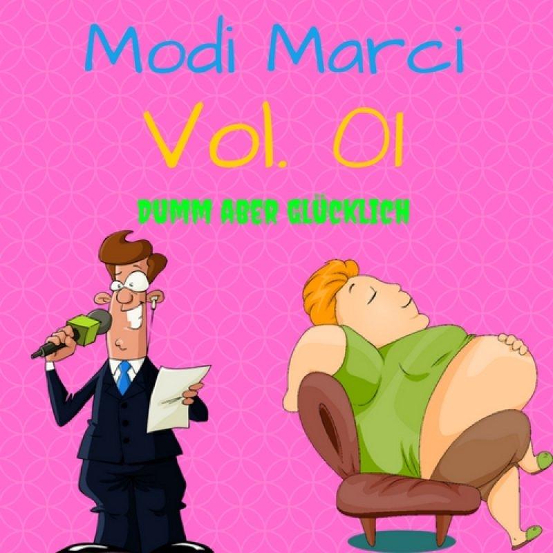 Modi Marci Volume 1 dumm aber glücklich
